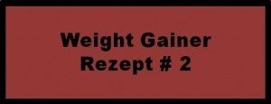 Weight Gainer Rezept 2