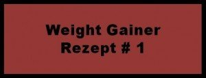 Weight Gainer Rezept