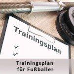 Trainingsplan für Fußballer